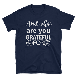 And what are you grateful for? by in love with life, dark blue white writing short sleeve gentleman