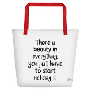 There is beauty in everything. You just have to start noticing it by in love with life, white bag, black writing, red handle