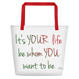 It's YOUR life. Be whom YOU want to be by in love with life, white bag,green/ red writing, red handle
