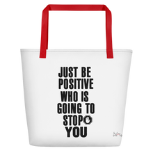 Just be positive. Who is going to stop you? by in love with life, white bag, black writing, red handle