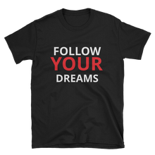 Follow your dreams by in love with life, black short sleeve gentleman