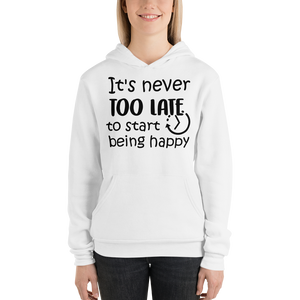 It's never too late to start being happy by In love with life, ladies hoodie/ sweatshirt white