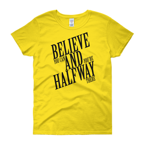 Believe you can and you're halfway there by in love with life, yellow short sleeve ladies
