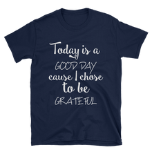 Today is a good day cause I chose to be grateful by in love with life, navy blue short sleeve gentleman