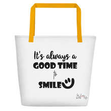 It's always a good time to smile by in love with life, white bag, black writing, yellow handle
