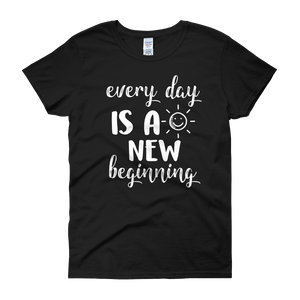 Every day is a new beginning by in love with life, black short sleeve ladies