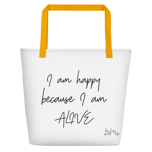 I am happy because I am alive by in love with life, white bag, black writing, yellow handle