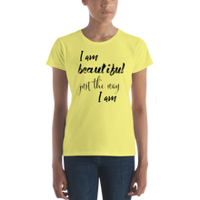 I am beautiful just the way I am by in love with life, ladies yellow shirt, black writing