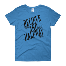 Believe you can and you're halfway there by in love with life, sapphire blue short sleeve ladies