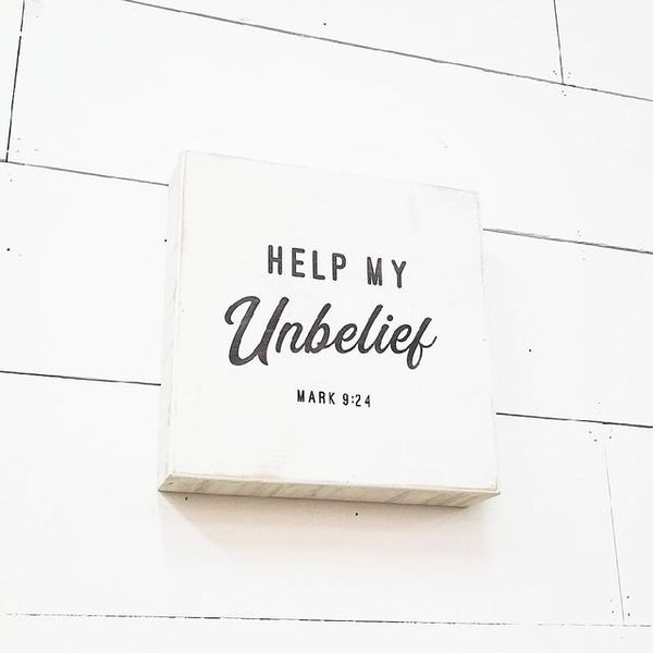 """Help my unbelief"" Sign - Grey"