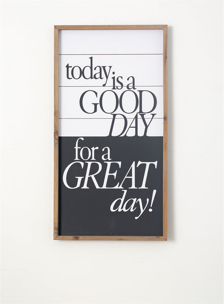 """today is a good day for a great day!"""