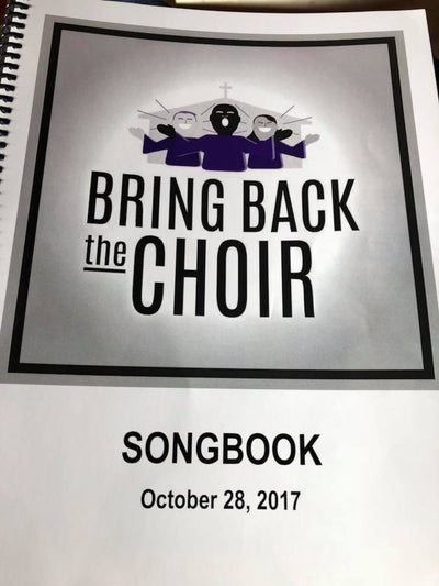 Bring Back The Choir Songbook and MP3's- October 28, 2017