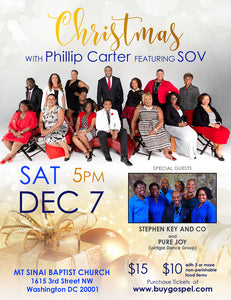 Christmas With Phillip Carter Featuring SOV with Special Guests Stephen Key and CO and Pure Joy Liturgical Dance Group (General Admission) $15/ Mt Sinai Baptist Church 1615 3rd Street NW Washington DC 20001/ 5:00 PM