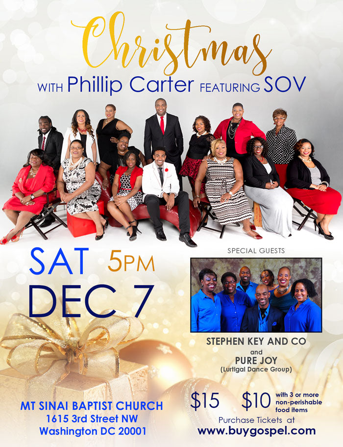 Christmas With Phillip Carter Featuring SOV with Special Guests Stephen Key and CO and Pure Joy Liturgical Dance Group ($10 with 3 or more non perishable food items) / Mt Sinai Baptist Church 1615 3rd Street NW Washington DC 20001/ 5:00 PM