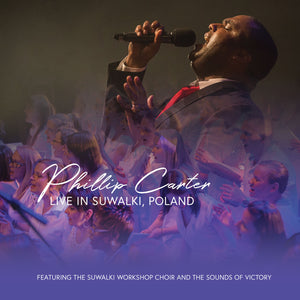 Phillip Carter Live In Suwalki, Poland (feat The Suwalki Workshop Choir and The Sounds of Victory)(Physical)