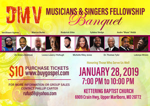 3rd DMV Musicians and Singers Fellowship Banquet- January 28, 2019 Kettering Baptist Church 6909 Crain Hwy, Upper Marlboro, MD 20772 7:00 PM to 10:00 PM (A Table Seats 10)
