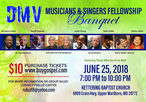 DMV Musicians and Singers Fellowship Banquet- June 25, 2018 7:00 PM to 10:00 PM Kettering Baptist Church 6909 Crain Hwy, Upper Marlboro, MD 20772