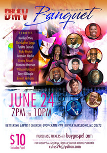 4th DMV Musicians and Singers Fellowship Banquet- Monday, June 24, 2019 Kettering Baptist Church 6909 Crain Hwy, Upper Marlboro, MD 20772 7:00 PM to 10:00 PM ( A Table Seats 10)