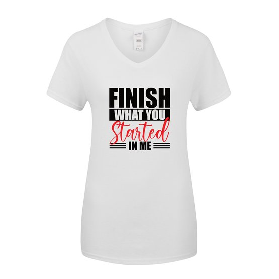 Finish What You Started In Me Women's  T-Shirt (White)