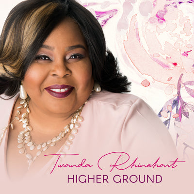 Higher Ground by Twanda Rhinehart (Digital Download)