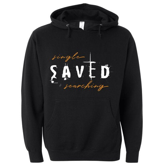 Single, Saved and Searching Hoodie
