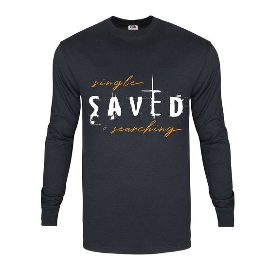 Single, Saved and Searching Long Sleeved Shirt