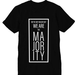 We're Not Major But We Are The Majority (T-Shirt) Men's and Women's(S, M, L, XL, 2XL, 3XL(Men's Only) Please email rufus59@yahoo.com with your size)