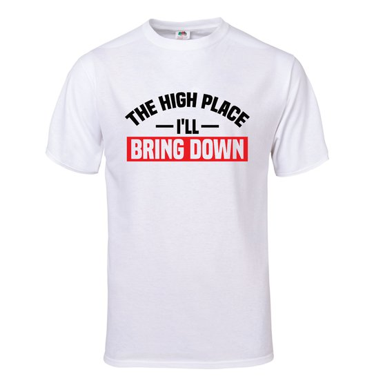 The High Place I'll Bring Down Men's/Unisex T-Shirt