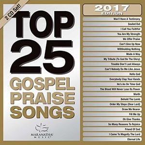 Maranatha! Top 25 Gospel Praise Songs 2017