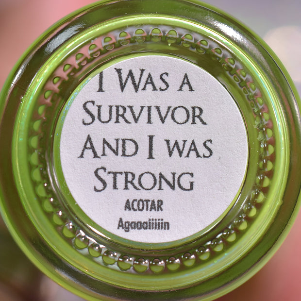 I was a Survivor and I was Strong