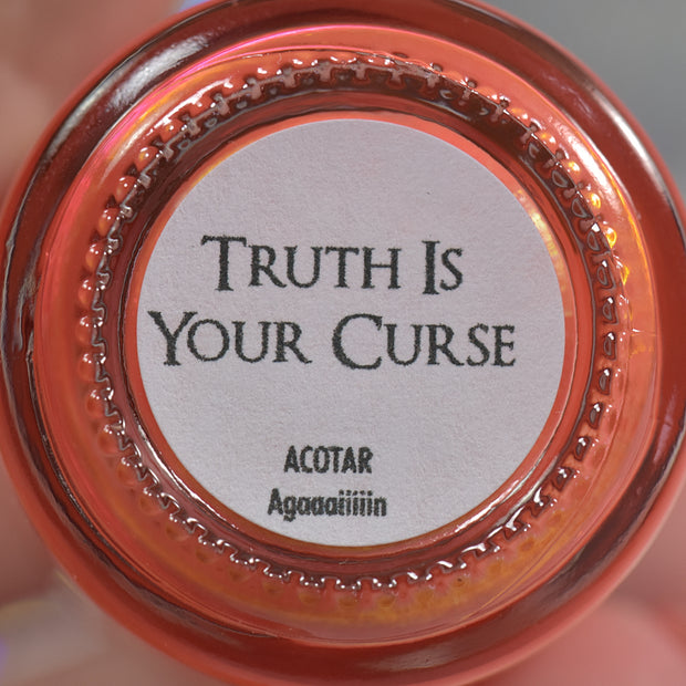 Truth is Your Curse