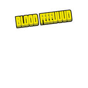 Blood Feeeuuud Scent