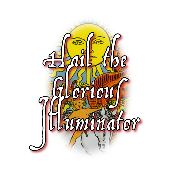 Hail the Glorious Illuminator