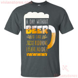 A Day Without Beer Is Like. Just Kidding Funny Beer Lover T-shirt - Vivianstores.com