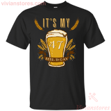 It's My 47 Beer-thday Birthday T-shirt For Beer Lover-Vivianstores