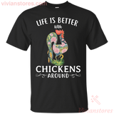Life Better With Chickens Around Funny Farmer Girl T-shirt - Vivianstores.com
