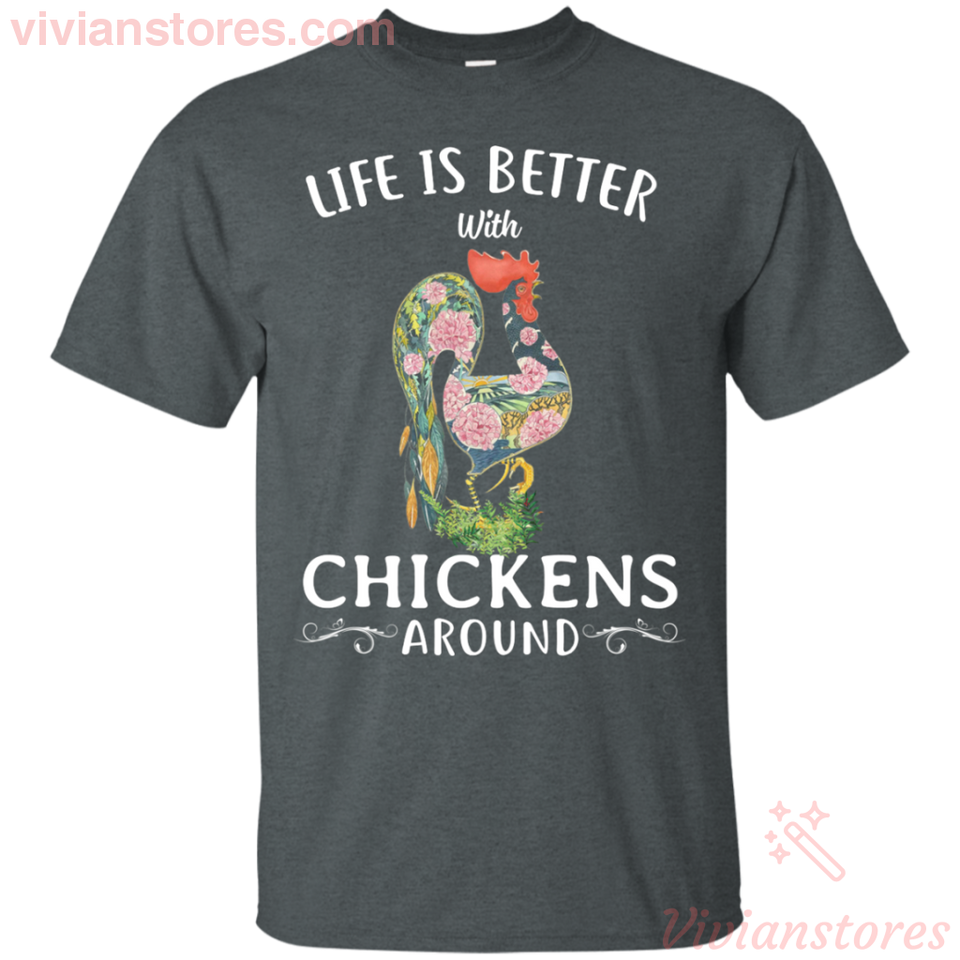 Life Better With Chickens Around Funny Farmer Girl T-shirt-Vivianstores