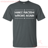 Make Racism Wrong Again T-Shirt - Vivianstores.com