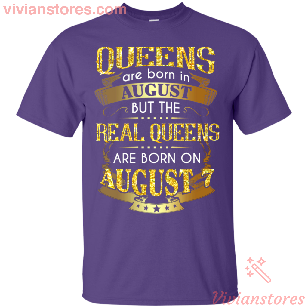 16da60767 Real Queens Are Born On August 7th Gold T-Shirt