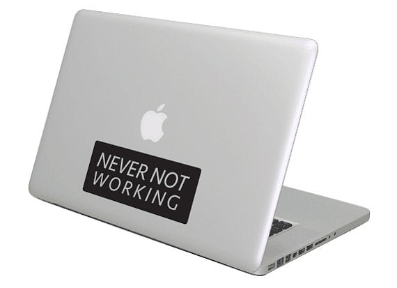 Never Not Working MacBook Decal sticker