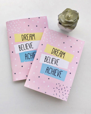 Dream . Believe. Achieve | A5 Notebook | Plain