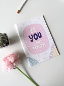 Be YOU not them | A5 Notebook | Plain