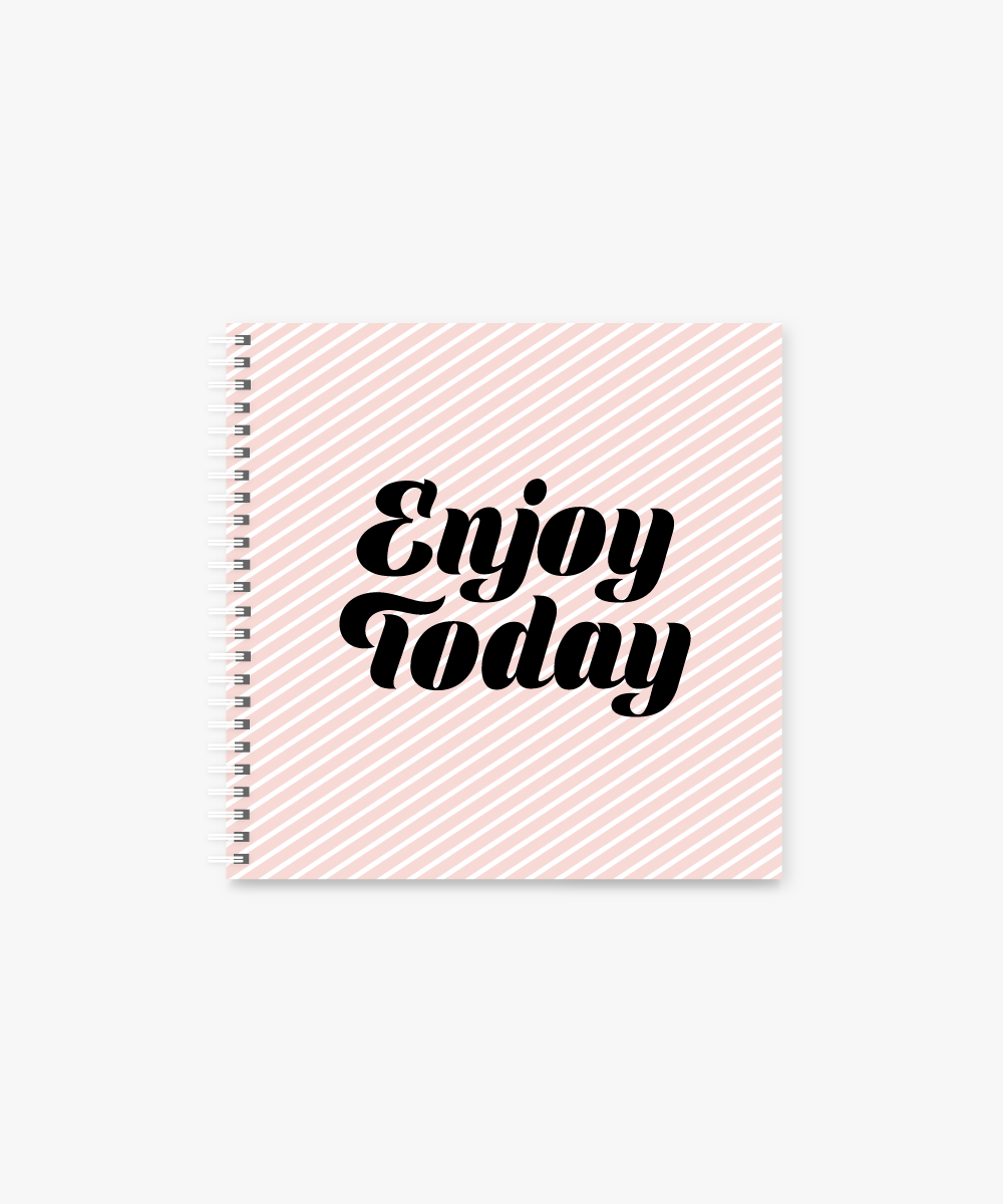 Enjoy Today square Spiral Notebook | 8 x 8 ""