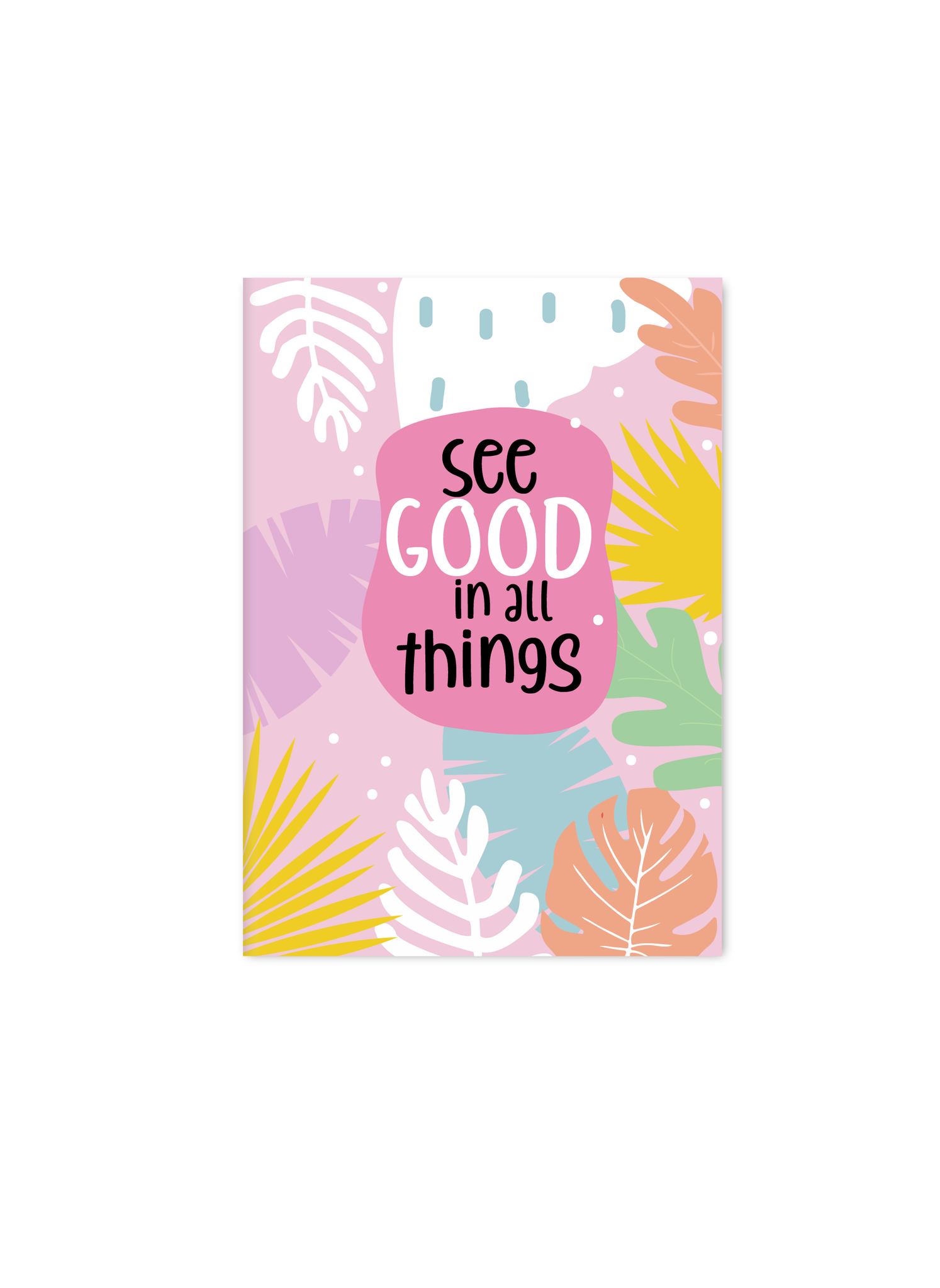 See Good in all Things | A5 Notebook | Plain