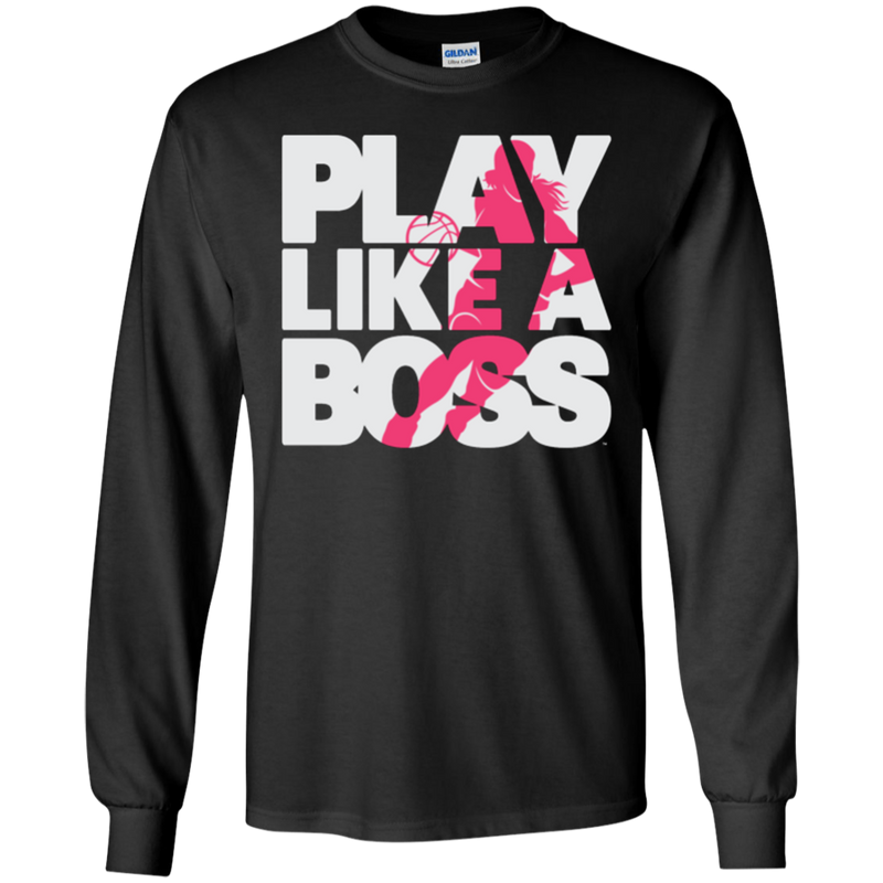 Women's Basketball Play Like A Boss™ Long Sleeve T-Shirt