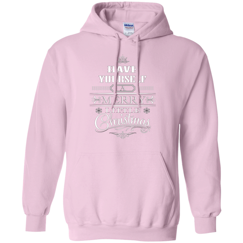 Have Yourself A Merry Little Christmas Pullover Hoodie