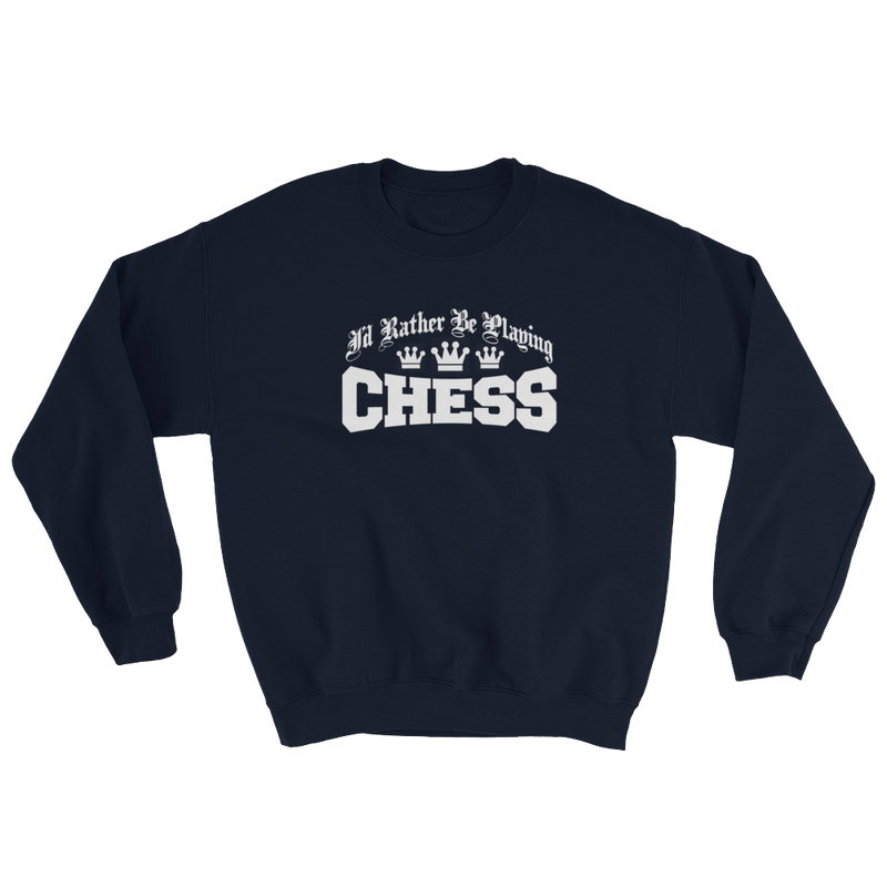 Id Rather Be Playing Chess Sweatshirt