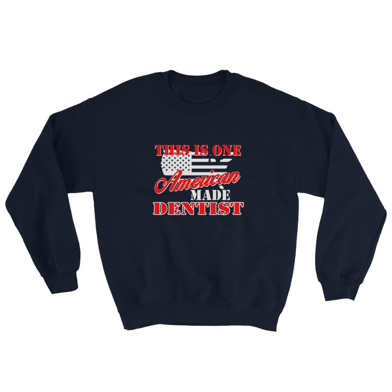 This Is One American Made Dentist Sweatshirt