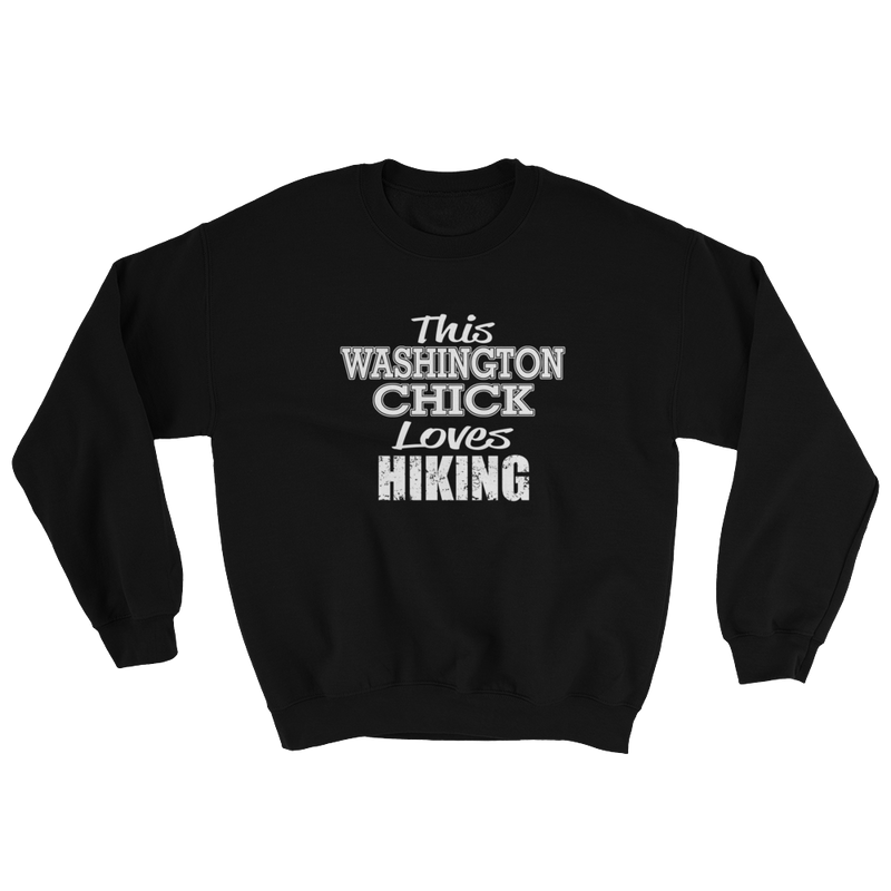 This Washington Chick Loves Hiking Sweatshirt