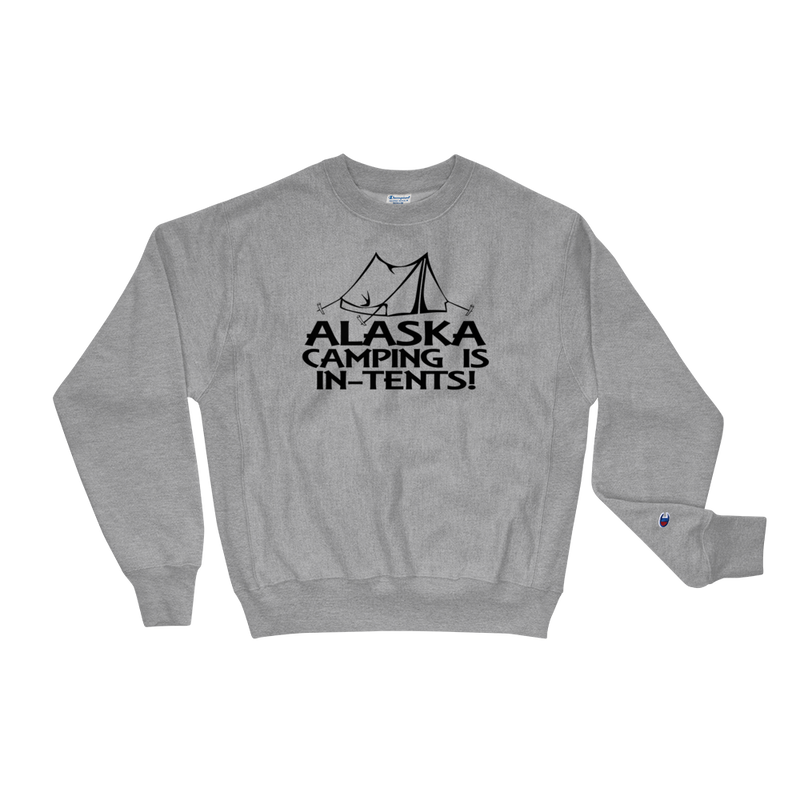 Alaska Camping Is In-Tents Sweatshirt